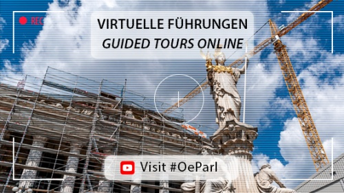 Virtuelle Führungen - Guided Tours online - Visit #OeParl